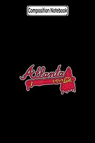 Composition Notebook: Atlanta Baseball Melting Blood Tomahawk  Journal Notebook Blank Lined Ruled 6x9 100 Pages