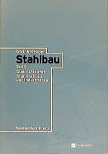 Stahlbau, 2 Bde., Bd.2, Stabilitätslehre Stahlhochbau und Industriebau (Bauingenieur-Praxis)