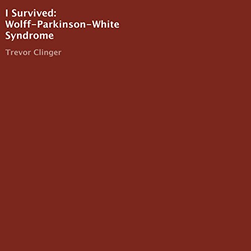 I Survived: Wolff-Parkinson-White Syndrome audiobook cover art