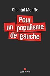 Pour un populisme de gauche de Chantal Mouffe