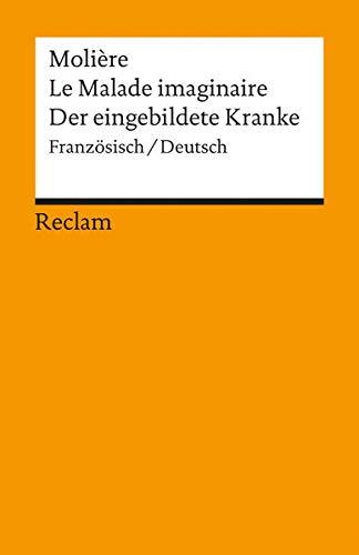 Le Malade imaginaire /Der eingebildete Kranke: Franz. /Dt.