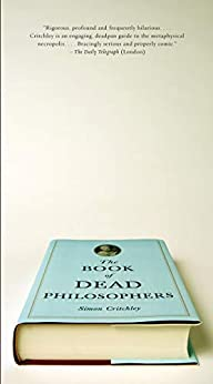 The Book of Dead Philosophers by [Simon Critchley]