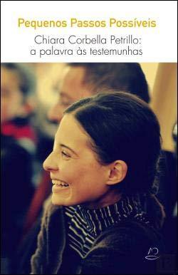 Pequenos Passos Possíveis Chiara Corbella Petrillo: a palavra às testemunhas