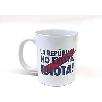 custom-cases Taza Personalizada Frase de Moda puigdemont La república no Existe Idiota Taza de Desayuno Ideal para Regalo España Cataluña: Amazon.es: Hogar