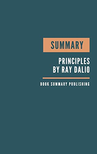 Summary: Principles Book Summary - How to overcome failure - How to deal with failure - Principles life and work Dalio - key Lessons from Dialo's Book.