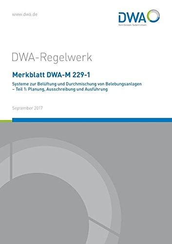 Merkblatt DWA-M 229-1 Systeme zur Belüftung und Durchmischung von Belebungsanlagen - Teil 1: Planung, Ausschreibung und Ausführung (DWA-Regelwerk)