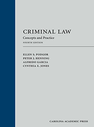 Compare Textbook Prices for Criminal Law: Concepts and Practice Fourth Edition ISBN 9781531007676 by Ellen S. Podgor,Peter J. Henning,Alfredo Garcia,Cynthia E. Jones