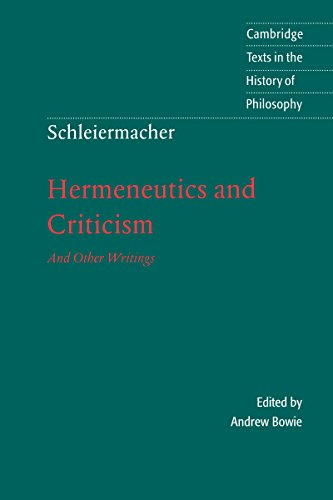 Schleiermacher: Hermeneutics and Criticism: And Other Writings (Cambridge Texts in the History of Philosophy)