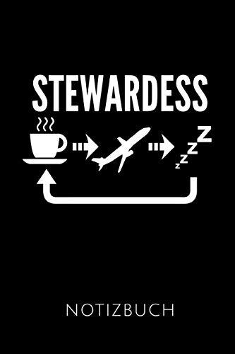 STEWARDESS NOTIZBUCH: Geschenkidee für Stewardessen und Flugbegleiterinnen | Notizbuch Journal Tagebuch | 110 linierte Seiten | Format 6x9 DIN A5 | ... Autorennamen für mehr Designs zu diesem Thema