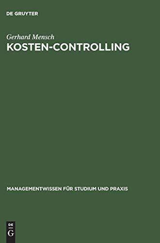 Kosten-Controlling: Kostenplanung und -kontrolle als Instrument der Unternehmensführung (Managementwissen für Studium und Praxis)