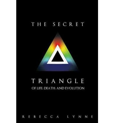 [ [ [ The Secret Triangle: Of Life, Death, and Evolution [ THE SECRET TRIANGLE: OF LIFE, DEATH, AND EVOLUTION ] By Lynne, Rebecca ( Author )Oct-12-2011 Paperback
