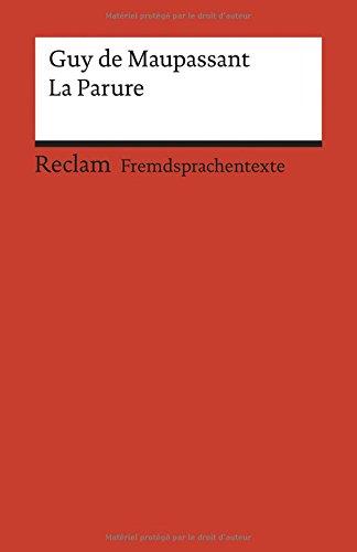 La Parure: Französischer Text mit deutschen Worterklärungen. B1–B2 (GER) (Reclams Universal-Bibliothek)