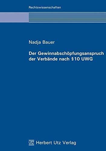 Der Gewinnabschöpfungsanspruch der Verbände nach § 10 UWG