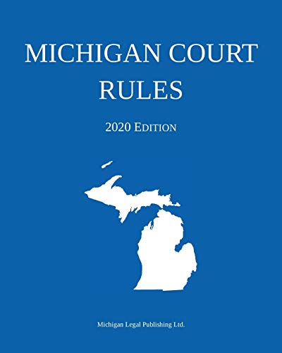 Compare Textbook Prices for Michigan Court Rules; 2020 Edition 2020 ed. Edition ISBN 9781640020887 by Michigan Legal Publishing Ltd