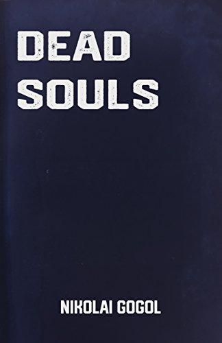 Dead Souls: the Classic Russian Novel by Nikolai Gogol (Classic Books) (English Edition)