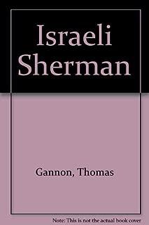Israeli Sherman: Tracing the History of the Sherman Tank in Israeli Service
