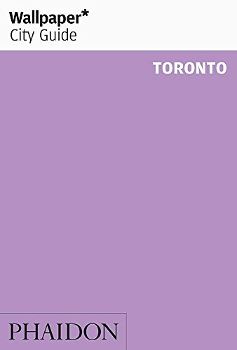 Wallpaper City Guide Toronto, English edition (Wallpaper City Guides)