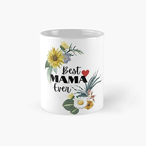 Best Mama Ever Happy Mother's Day Classic - Taza de café (11 oz)