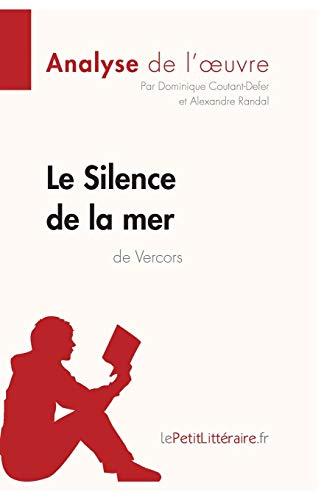 Le Silence de la mer de Vercors (Analyse de l'oeuvre): Comprendre la littérature avec lePetitLittéraire.fr
