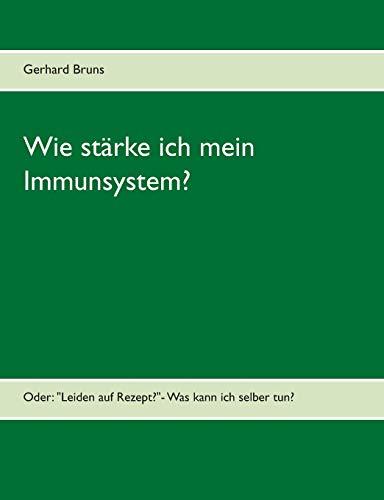 Wie stärke ich mein Immunsystem?: Oder: