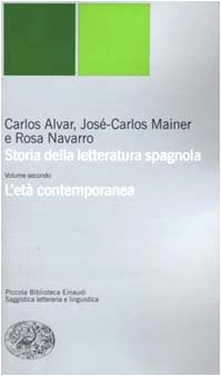 Storia della letteratura spagnola. L'età contemporanea (Vol. 2)