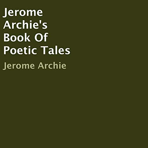 Jerome Archie's Book of Poetic Tales audiobook cover art