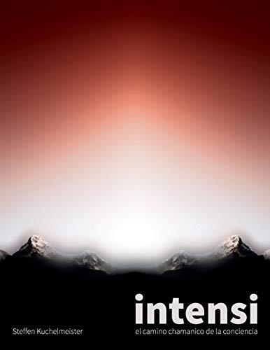 Intensi: el camino chamanico de la conciencia