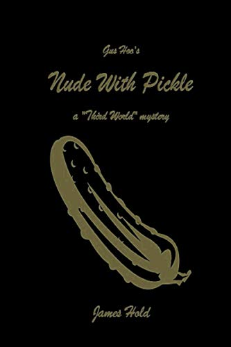 Nude With Pickle (The Gus Hoo Archive Book 1) (English Edition)