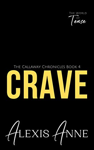 Crave: A World of Tease Novel (The Callaway Chronicles Book 4) (English Edition)