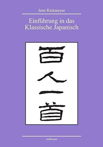Einführung in das Klassische Japanisch: Anhand der Gedichtanthologie Hyakunin isshu