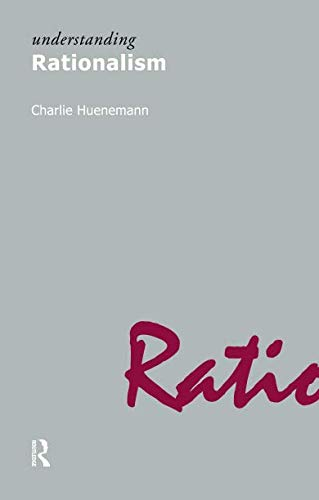 Understanding Rationalism (Understanding Movements in Modern Thought)