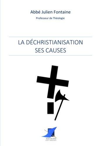 La déchristianisation : ses causes