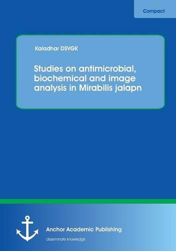 Studies on Antimicrobial, Biochemical and Image Analysis in Mirabilis Jalapa