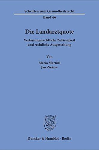 Die Landarztquote.: Verfassungsrechtliche Zulässigkeit und rechtliche Ausgestaltung. (Schriften zum Gesundheitsrecht)