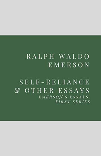 Self-Reliance and Other Essays: Emerson's Essays, First Series