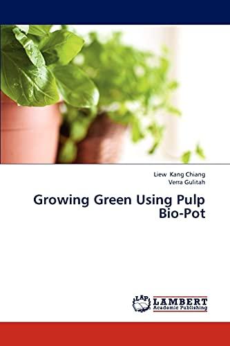 Growing Green Using Pulp Bio-Pot