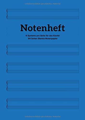 Notenheft - 6 Systeme pro Seite für das Klavier - 64 Seiten Blanko-Notenpapier: Inklusive Inhaltsverzeichnis | 6 zweistimmige Systeme zur Komposition für Piano, Violine, Harfe etc. | DIN A4