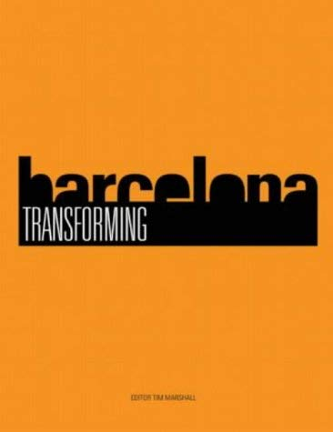 Transforming Barcelona Author Tim Marshall Published On November 2004