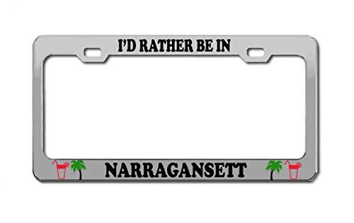 I'd Rather BE in Narragansett Phode Island Beach Chrome Aluminum Steel License Plate Frame