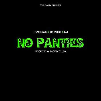 No Panties (feat. XO Muzik & FAT)