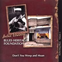 Archie Edwards Blues Heritage Foundation - Don't You Weep and Moan Volume 2