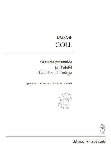 Sa rateta, el Patufet i La llebra: per a saxofón, alt i contrabaix (Catalan Edition)