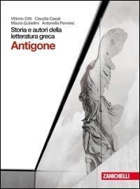 Storia e autori della letteratura greca. Tragedia: Antigone. Per le Scuole superiori. Con espansione online