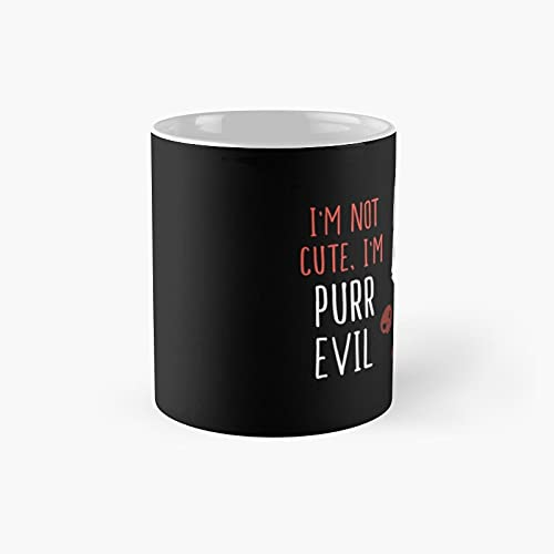 I'm Not Cute Purr Evil Classic Mug - A Novelty Ceramic Cups Inspirational Holiday Gifts For Morther's Day, Men & Women, Him Or Her, Mom, Dad, Sister, Brother, Coworkers, Bestie.