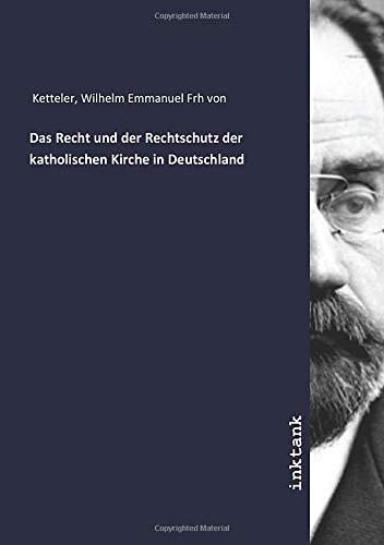 Das Recht und der Rechtschutz der katholischen Kirche in Deutschland