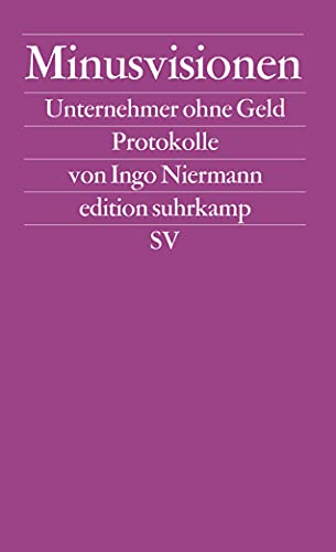 Niermann, I: Minusvisionen: Unternehmer ohne Geld. Protokolle: 2327