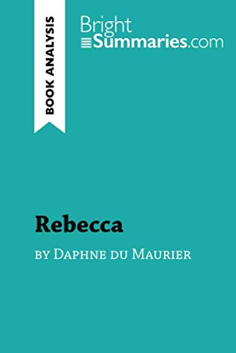 Rebecca by Daphne du Maurier (Book Analysis): Detailed Summary, Analysis and Reading Guide