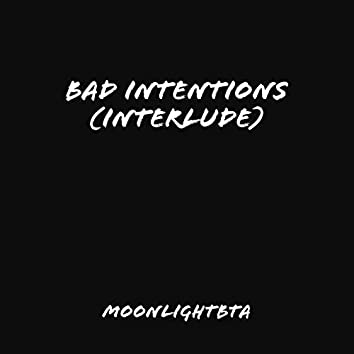 Bad Intentions(Interlude)