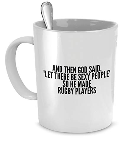 Taza, diseño de jugadores de rugby y luego God Said Let There Be Sexy People So He Made
