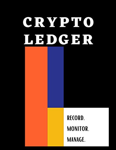 Crypto Ledger | Record. Monitor. Manage.: All-in-One Tracker for Bitcoin and Cryptocurrency Enthusiasts, Beginners, Investors, and Traders. Track ... Coins and Entire Digital Asset Portfolio.